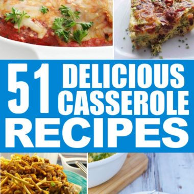 51 Delicious Casserole Recipes