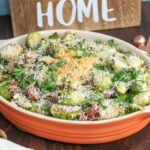Brussel Sprouts Au Gratin with butter, cheese and bacon.
